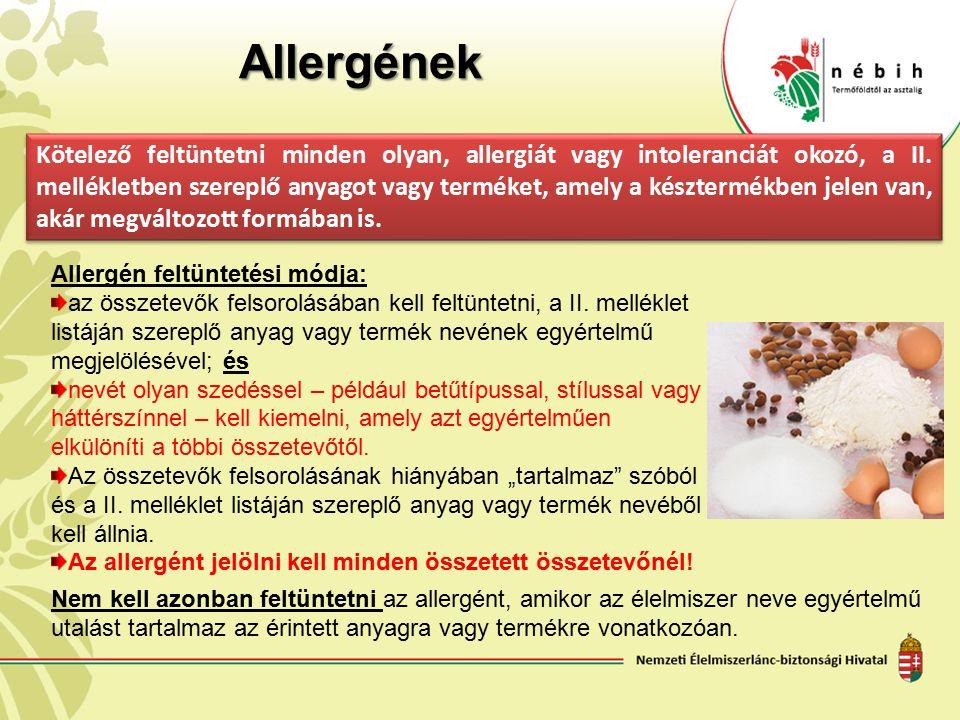 Allergének Kötelező feltüntetni minden olyan, allergiát vagy intoleranciát okozó, a II.