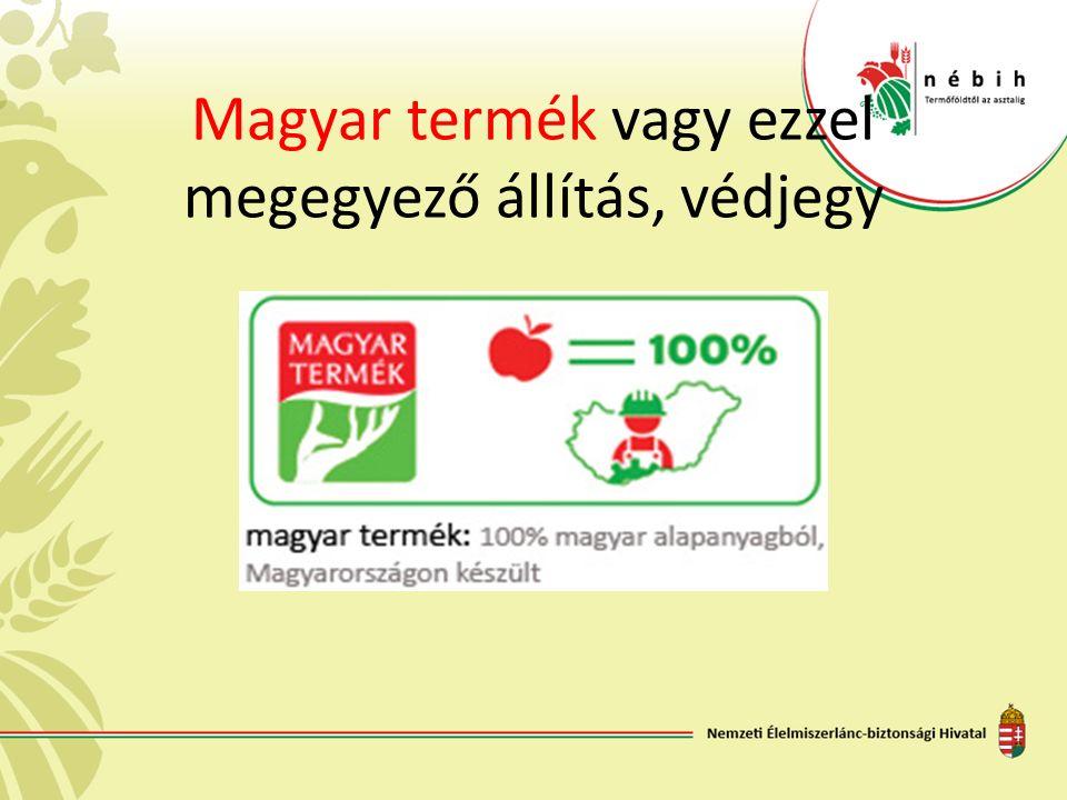 Magyar termék vagy ezzel megegyező állítás, védjegy