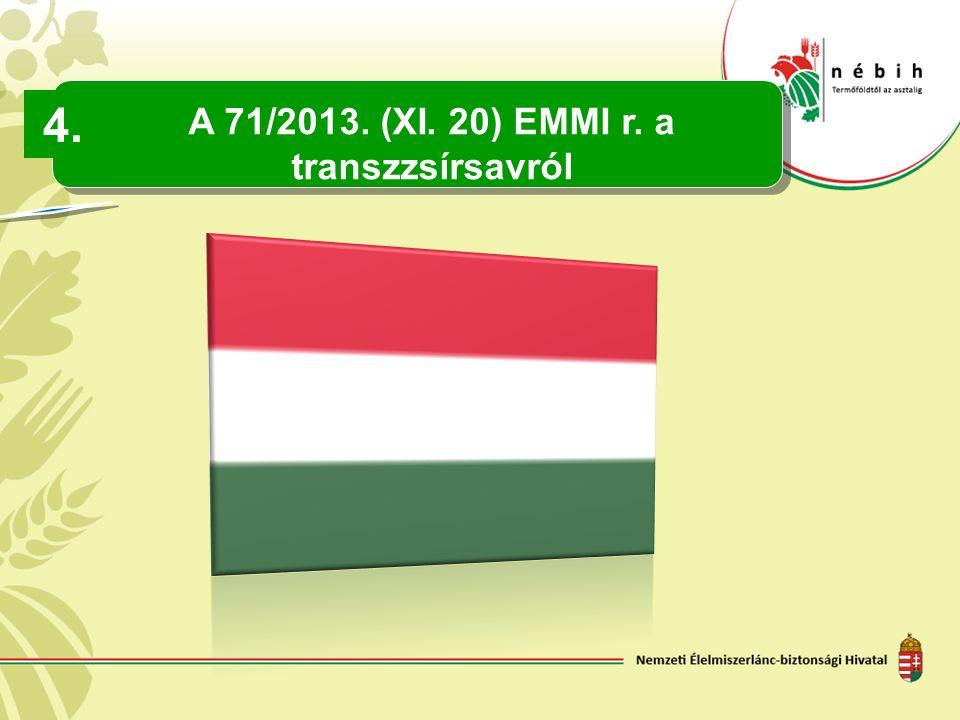 A 71/2013. (XI. 20) EMMI r. a transzzsírsavról 4.
