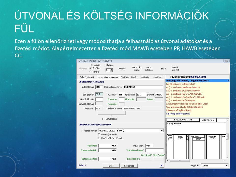 ÚTVONAL ÉS KÖLTSÉG INFORMÁCIÓK FÜL Ezen a fülön ellenőrizheti vagy módosíthatja a felhasználó az útvonal adatokat és a fizetési módot. Alapértelmezett