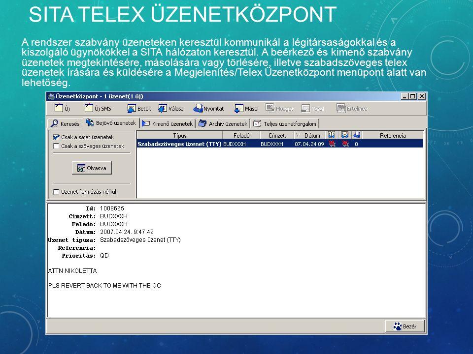 SITA TELEX ÜZENETKÖZPONT A rendszer szabvány üzeneteken keresztül kommunikál a légitársaságokkal és a kiszolgáló ügynökökkel a SITA hálózaton keresztü