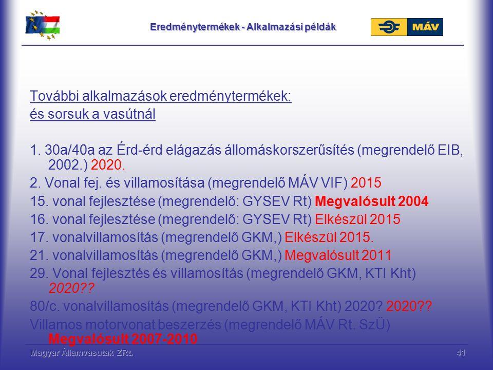 Magyar Államvasutak ZRt.41 Eredménytermékek - Alkalmazási példák További alkalmazások eredménytermékek: és sorsuk a vasútnál 1.