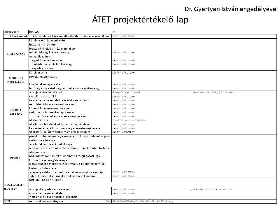 ÁTET projektértékelő lap semmelweis.hu/allatjoleti-bizottsag Dr. Gyertyán István engedélyével