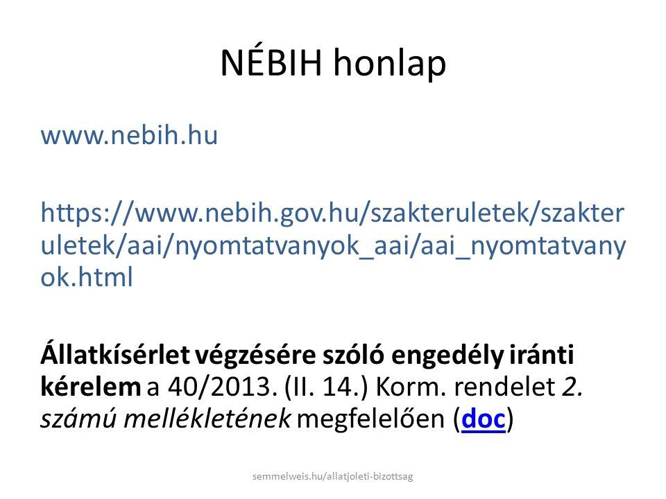 http://semmelweis.hu/allatjoleti- bizottsag/letoltesek/ Az új projektekhez engedélykérő lap A projekt módosításhoz kérvény A projekt meghosszabbításához kérvény A projekt megújításhoz kérvény 40/2013 (II.14.) Kormányrendelet 2.