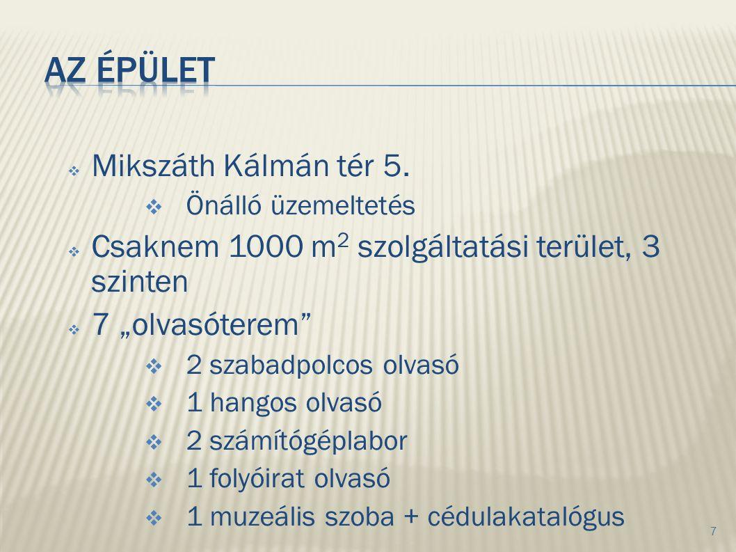 """ Mikszáth Kálmán tér 5.  Önálló üzemeltetés  Csaknem 1000 m 2 szolgáltatási terület, 3 szinten  7 """"olvasóterem""""  2 szabadpolcos olvasó  1 hangos"""