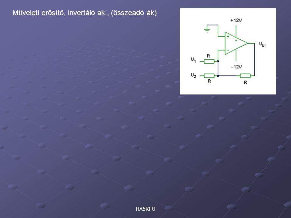 HA5KFU Műveleti erősítő, invertáló ak., (összeadó ák)