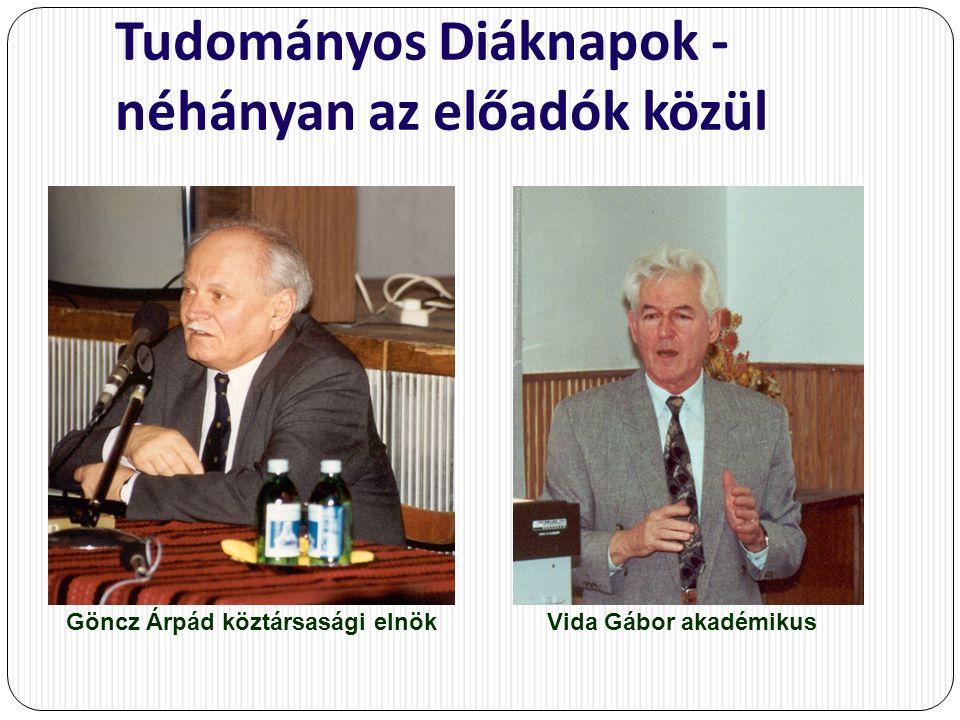 Tudományos Diáknapok - néhányan az előadók közül Göncz Árpád köztársasági elnök Vida Gábor akadémikus