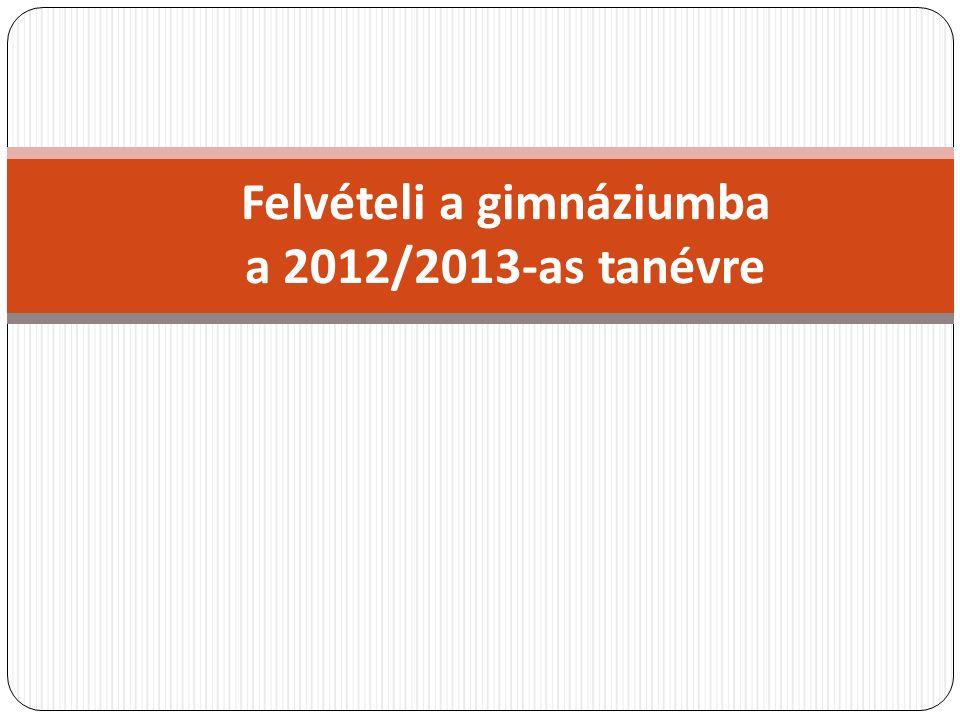 Felvételi a gimnáziumba a 2012/2013-as tanévre