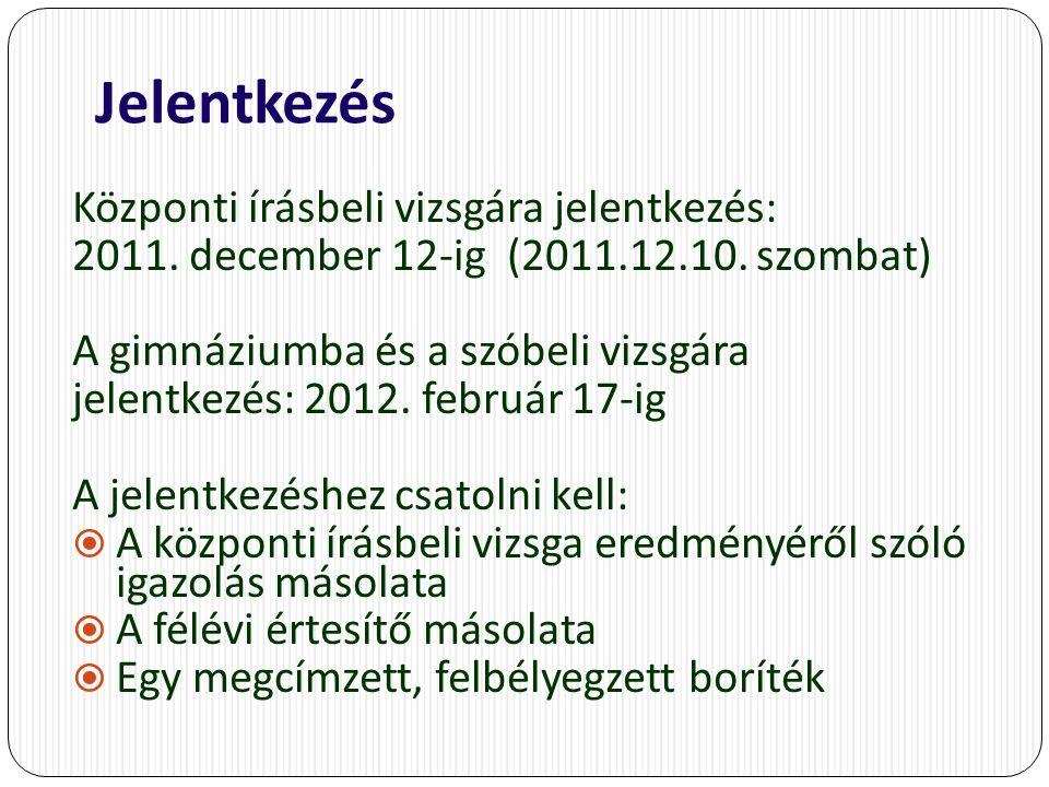 Jelentkezés Központi írásbeli vizsgára jelentkezés: 2011.