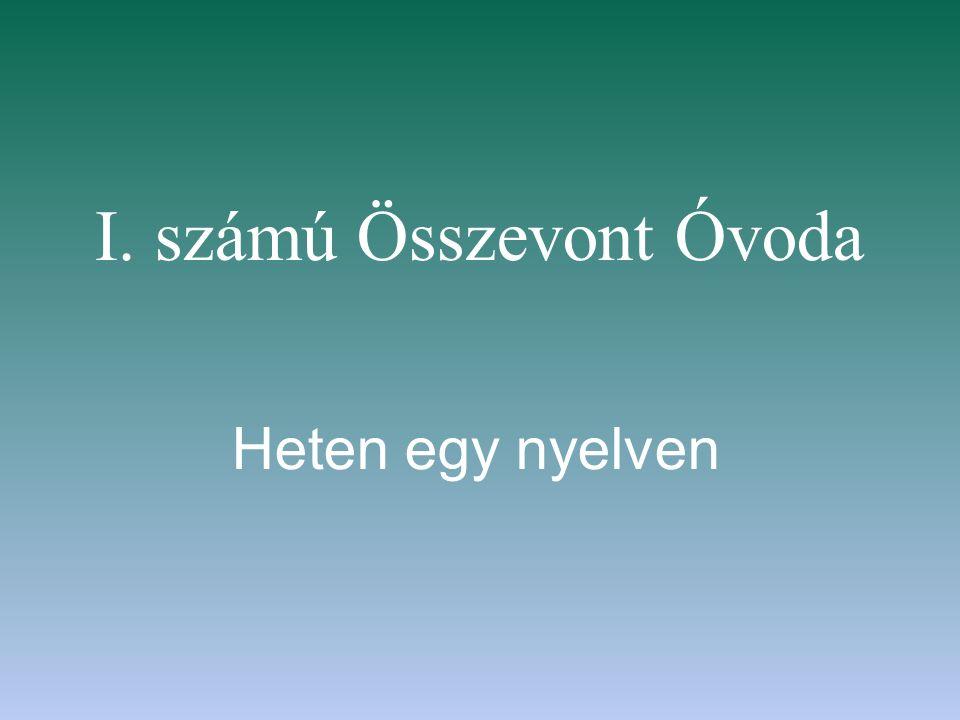 I. számú Összevont Óvoda Heten egy nyelven