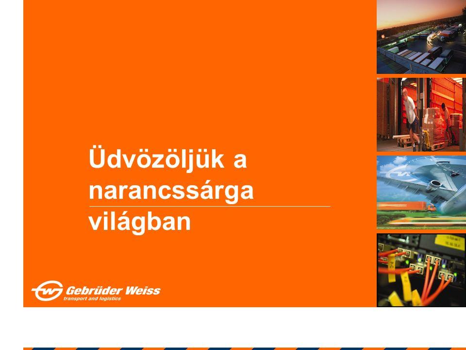 Gebrüder Weiss konszern 118 képviselet világszerte on-line kapcsolat az összes képviselet és partner között 3.500 alkalmazott Székhely: Lauterach Forgalom 2004-ben: 708 mill.