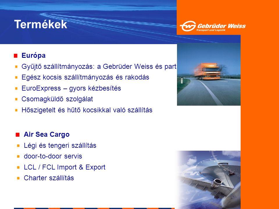 Európa Gyűjtő szállítmányozás: a Gebrüder Weiss és partnerei Egész kocsis szállítmányozás és rakodás EuroExpress – gyors kézbesítés Csomagküldő szolgá
