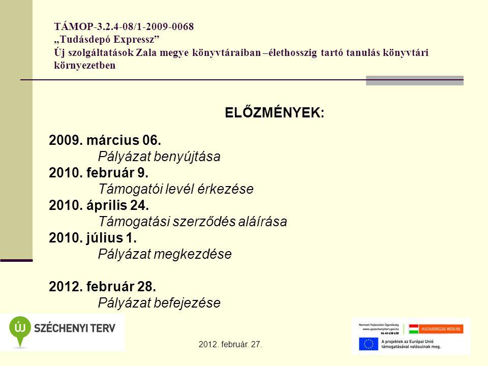 """TÁMOP-3.2.4-08/1-2009-0068 """"Tudásdepó Expressz"""" Új szolgáltatások Zala megye könyvtáraiban –élethosszig tartó tanulás könyvtári környezetben 2012. feb"""