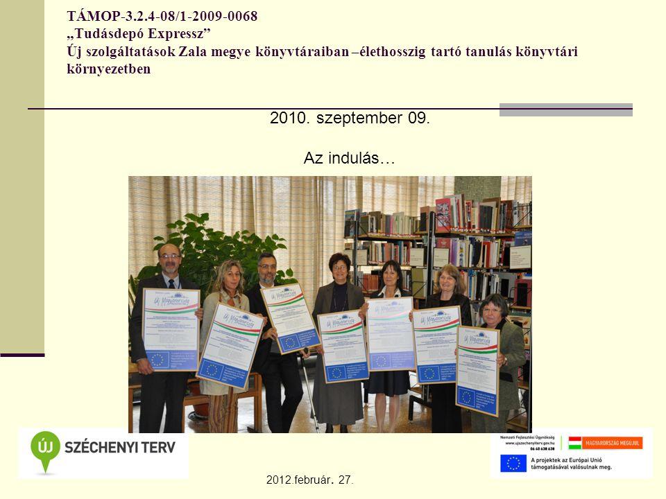 """TÁMOP-3.2.4-08/1-2009-0068 """"Tudásdepó Expressz"""" Új szolgáltatások Zala megye könyvtáraiban –élethosszig tartó tanulás könyvtári környezetben 2012.febr"""