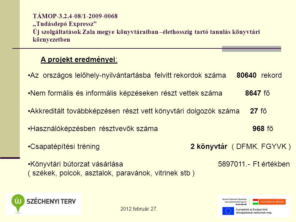 """TÁMOP-3.2.4-08/1-2009-0068 """"Tudásdepó Expressz Új szolgáltatások Zala megye könyvtáraiban –élethosszig tartó tanulás könyvtári környezetben 2012.február."""