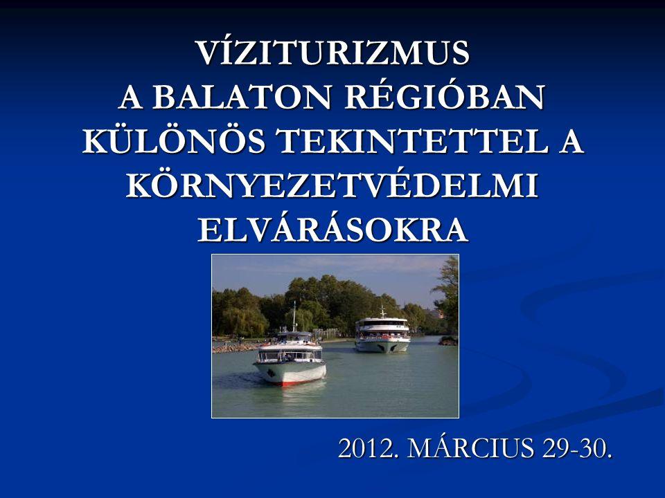 VÍZITURIZMUS A BALATON RÉGIÓBAN KÜLÖNÖS TEKINTETTEL A KÖRNYEZETVÉDELMI ELVÁRÁSOKRA 2012.