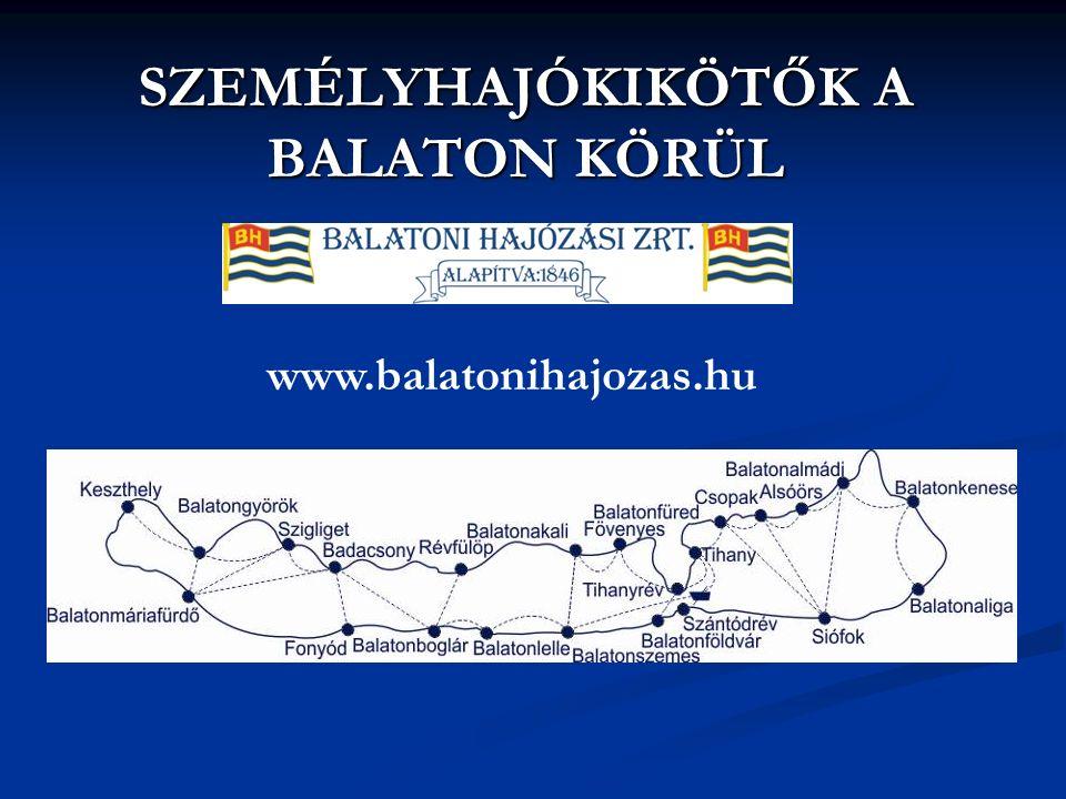 SZEMÉLYHAJÓKIKÖTŐK A BALATON KÖRÜL www.balatonihajozas.hu