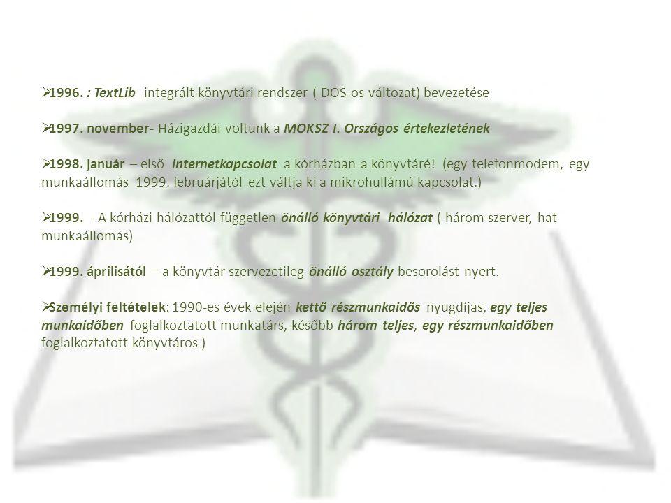 Új szervezeti keretek, javuló számítástechnikai feltételek 2000-2004.