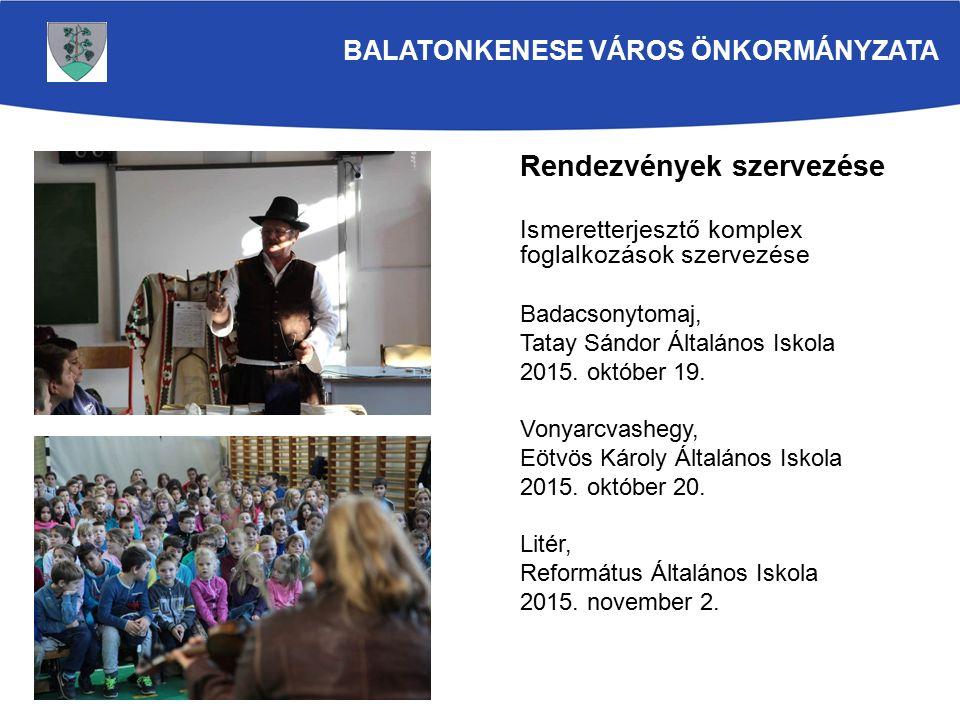 Rendezvények szervezése Ismeretterjesztő komplex foglalkozások szervezése Badacsonytomaj, Tatay Sándor Általános Iskola 2015.