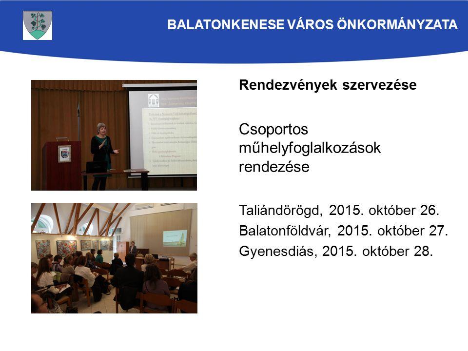 Rendezvények szervezése Csoportos műhelyfoglalkozások rendezése Taliándörögd, 2015.