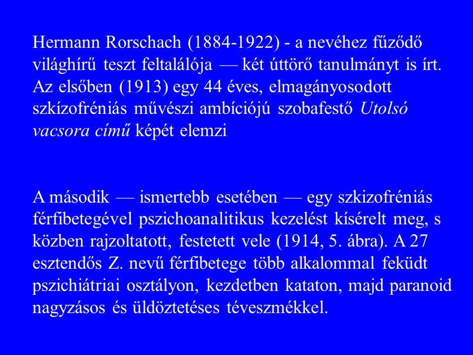 Hermann Rorschach (1884-1922) - a nevéhez fűződő világhírű teszt feltalálója — két úttörő tanulmányt is írt.