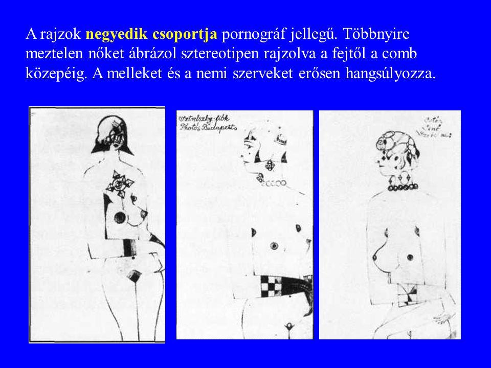 A rajzok negyedik csoportja pornográf jellegű. Többnyire meztelen nőket ábrázol sztereotipen rajzolva a fejtől a comb közepéig. A melleket és a nemi