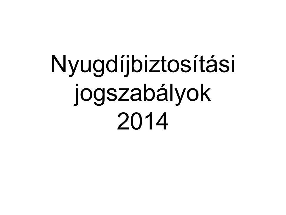 Nyugdíjbiztosítási jogszabályok 2014