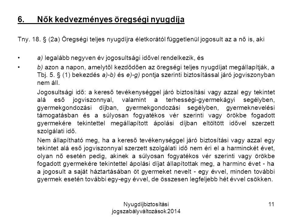Nyugdíjbiztosítási jogszabályváltozások 2014 11 6.Nők kedvezményes öregségi nyugdíja Tny.