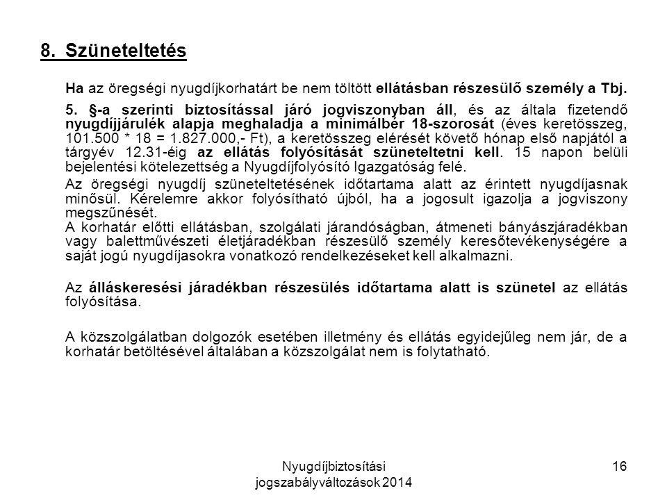 Nyugdíjbiztosítási jogszabályváltozások 2014 16 8.