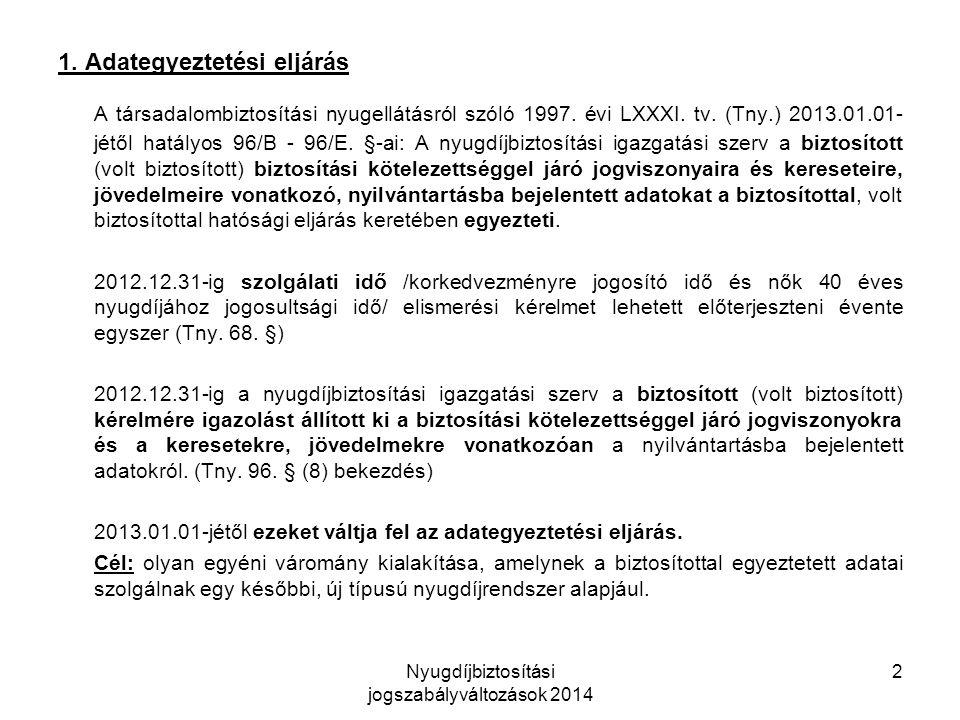 Nyugdíjbiztosítási jogszabályváltozások 2014 2 1.