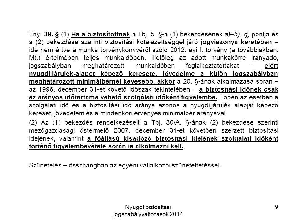 Nyugdíjbiztosítási jogszabályváltozások 2014 9 Tny.