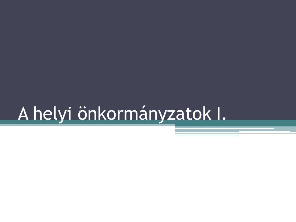 A helyi önkormányzatok I.