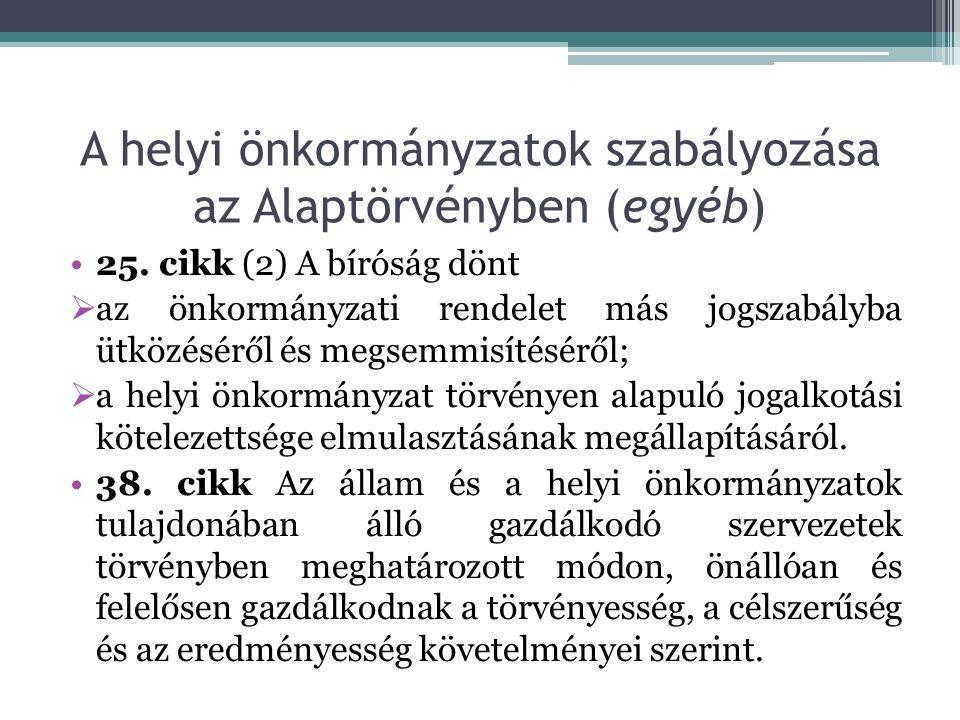 A helyi önkormányzatok szabályozása az Alaptörvényben (egyéb) 25.