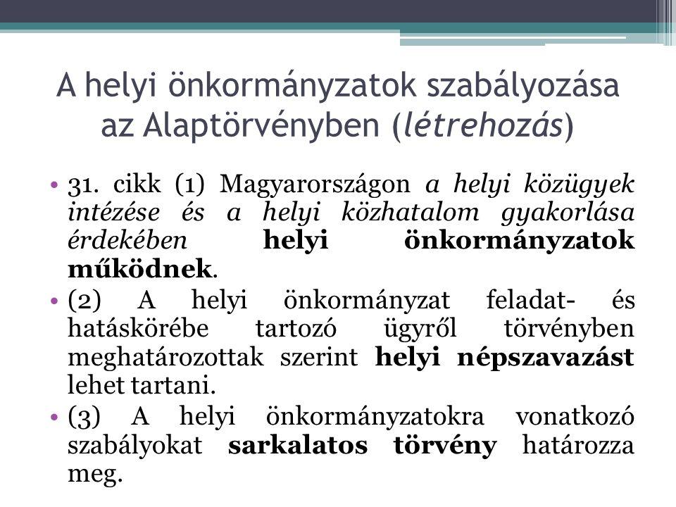 A helyi önkormányzatok szabályozása az Alaptörvényben (létrehozás) 31.