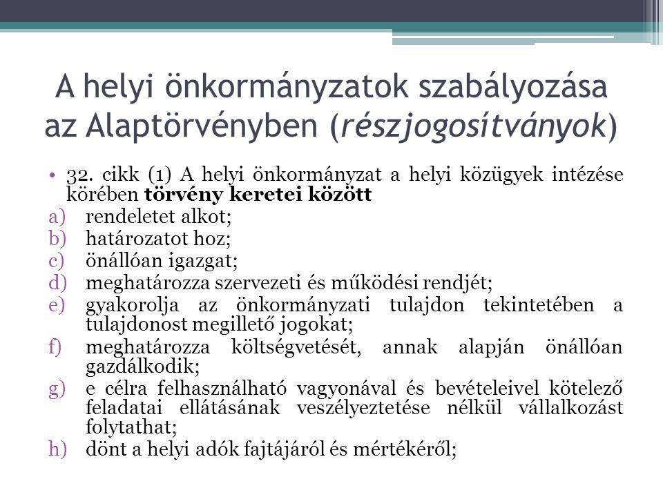 A helyi önkormányzatok szabályozása az Alaptörvényben (részjogosítványok) 32.