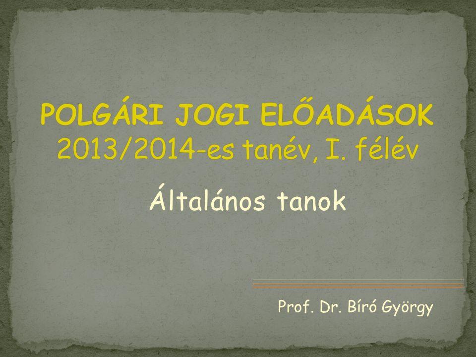 Általános tanok Prof. Dr. Bíró György