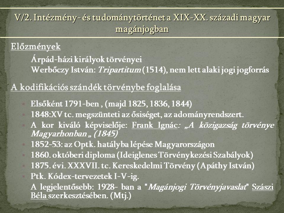  Elsőként 1791-ben, (majd 1825, 1836, 1844)  1848:XV tc.