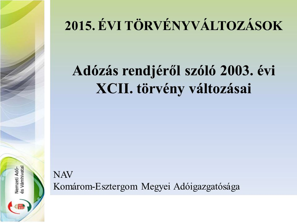 2015. ÉVI TÖRVÉNYVÁLTOZÁSOK Adózás rendjéről szóló 2003.