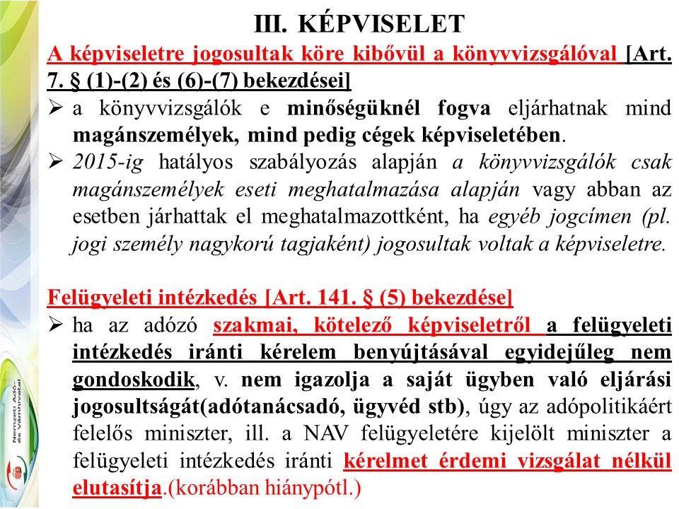 III. KÉPVISELET A képviseletre jogosultak köre kibővül a könyvvizsgálóval [Art.