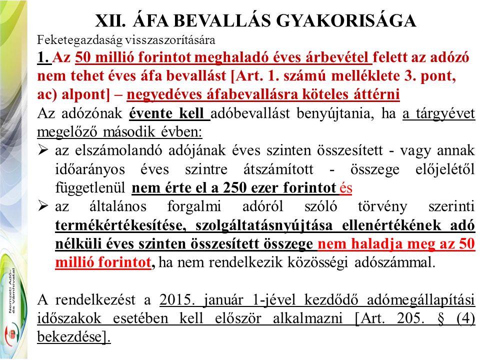 XII. ÁFA BEVALLÁS GYAKORISÁGA Feketegazdaság visszaszorítására 1.
