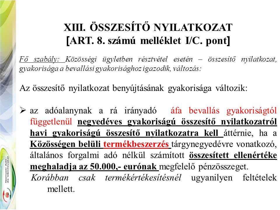 XIII. ÖSSZESÍTŐ NYILATKOZAT [ ART. 8. számú melléklet I/C.