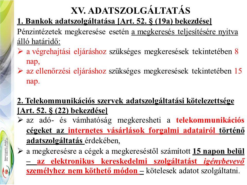 XV. ADATSZOLGÁLTATÁS 1. Bankok adatszolgáltatása [Art.