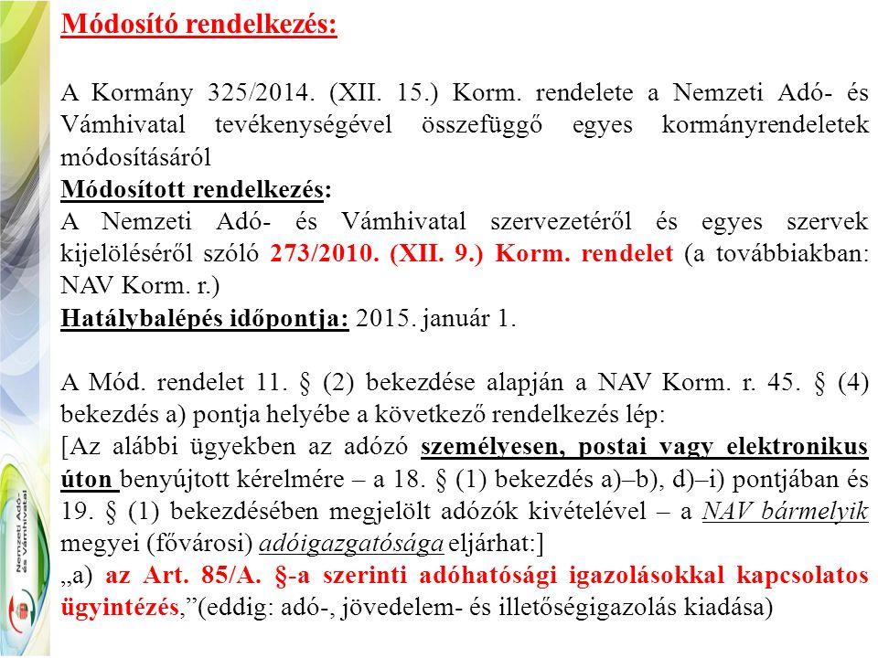 Módosító rendelkezés: A Kormány 325/2014. (XII. 15.) Korm.