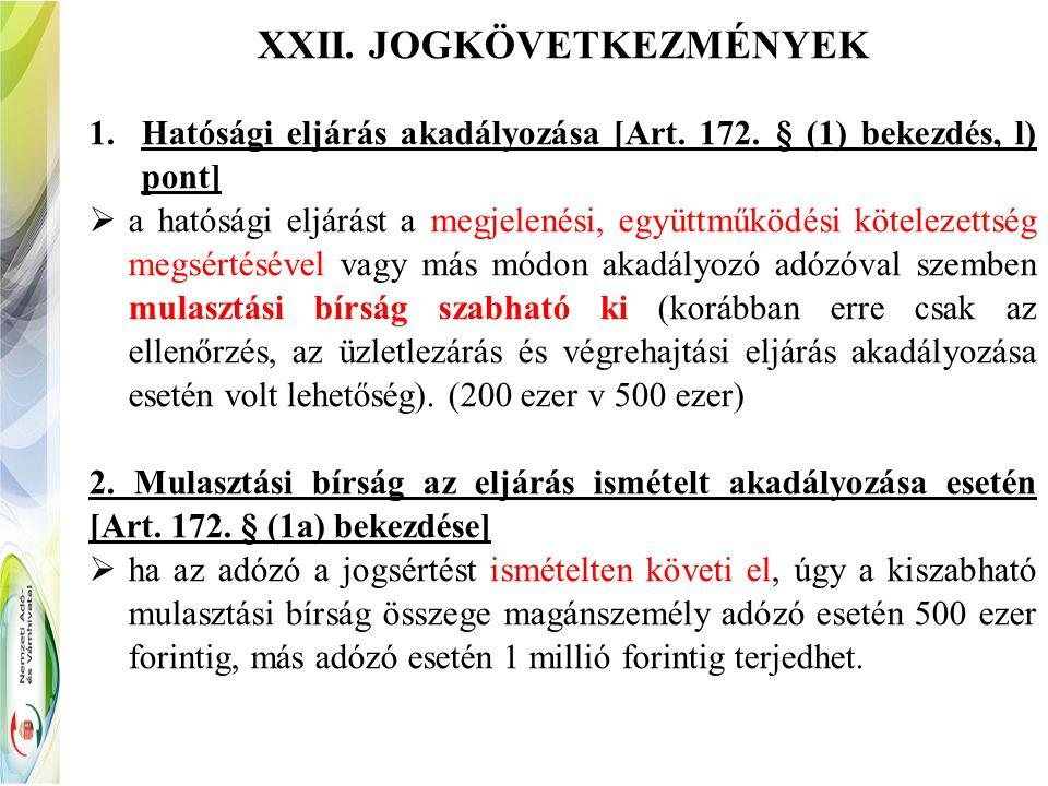 XXII. JOGKÖVETKEZMÉNYEK 1.Hatósági eljárás akadályozása [Art.