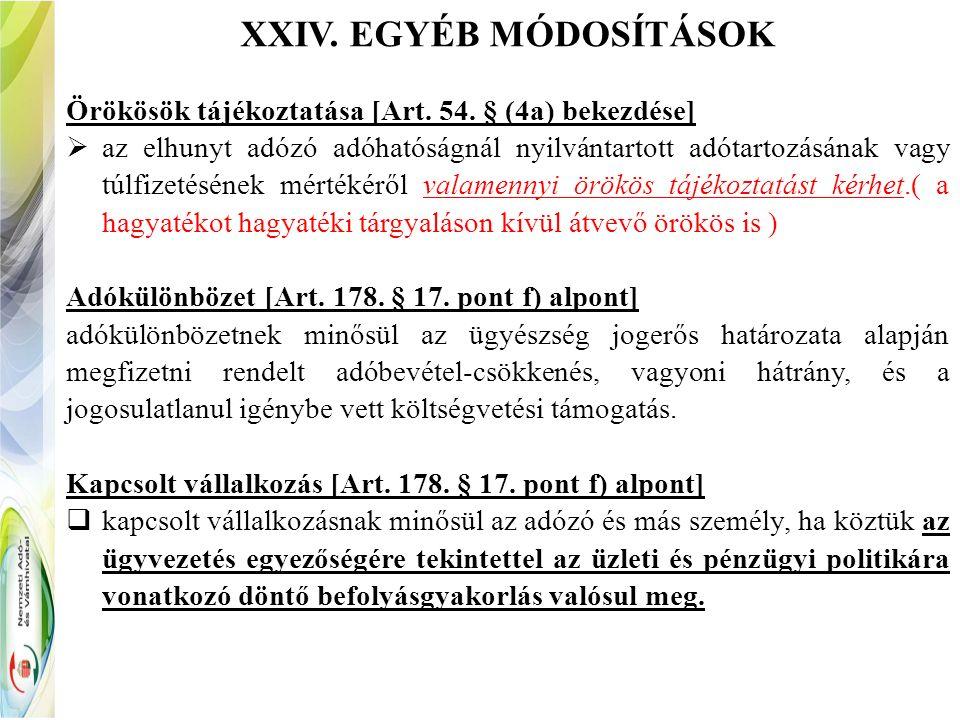 XXIV. EGYÉB MÓDOSÍTÁSOK Örökösök tájékoztatása [Art.