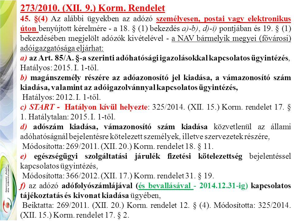 273/2010. (XII. 9.) Korm. Rendelet 45.