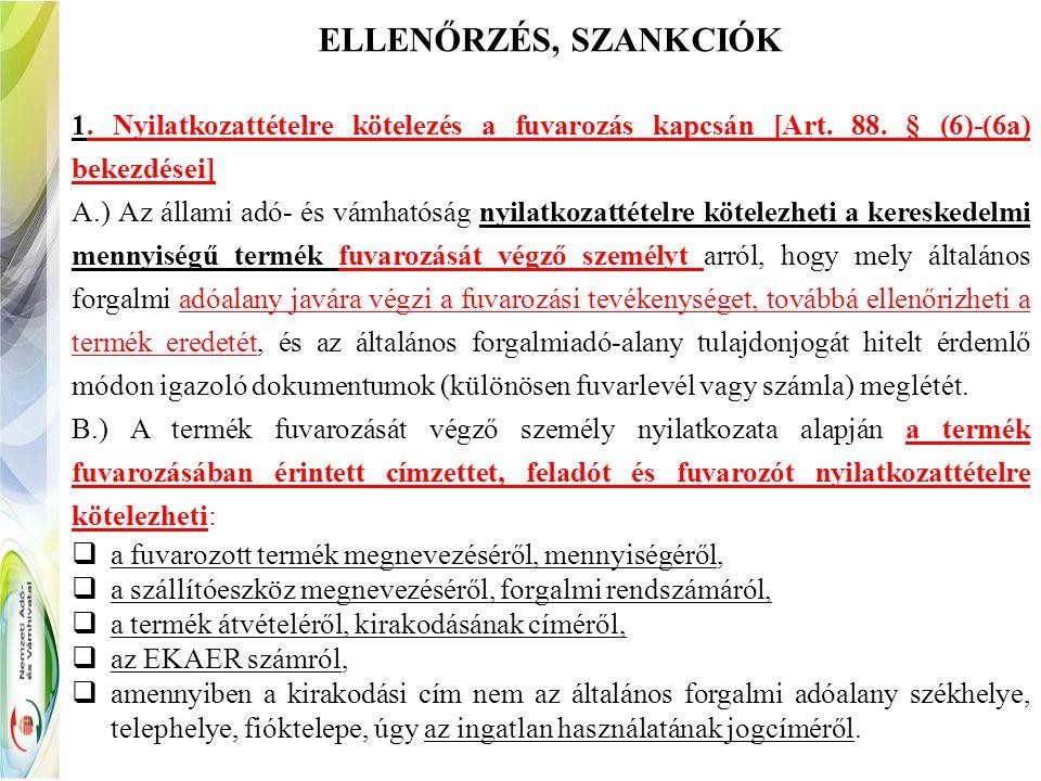 ELLENŐRZÉS, SZANKCIÓK 1. Nyilatkozattételre kötelezés a fuvarozás kapcsán [Art.