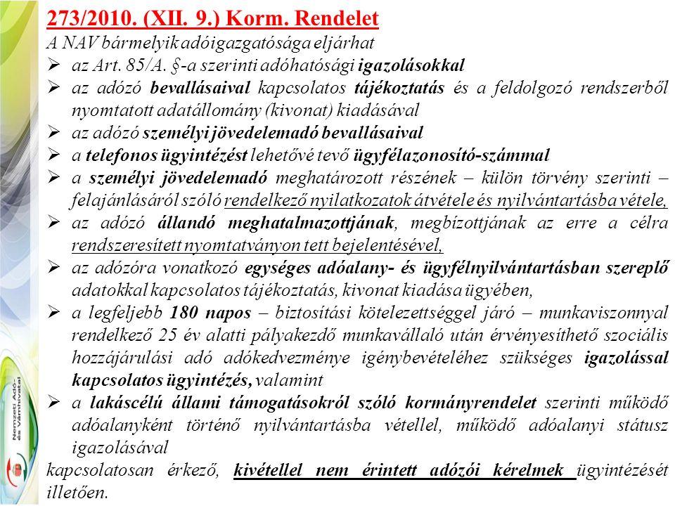 273/2010. (XII. 9.) Korm. Rendelet A NAV bármelyik adóigazgatósága eljárhat  az Art.