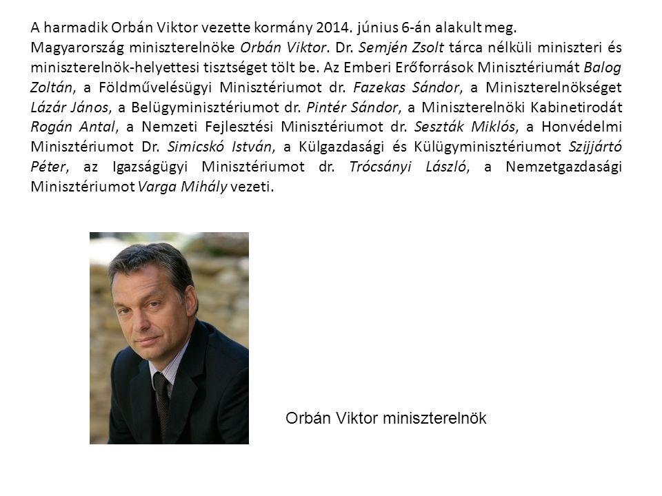 A harmadik Orbán Viktor vezette kormány 2014. június 6-án alakult meg.