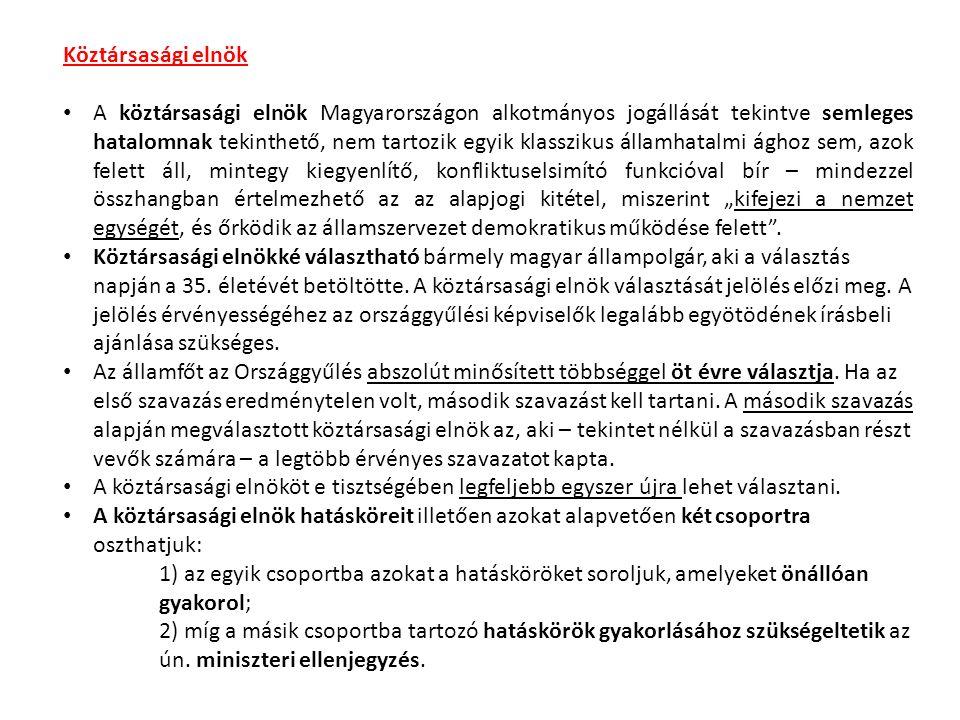 """Köztársasági elnök A köztársasági elnök Magyarországon alkotmányos jogállását tekintve semleges hatalomnak tekinthető, nem tartozik egyik klasszikus államhatalmi ághoz sem, azok felett áll, mintegy kiegyenlítő, konfliktuselsimító funkcióval bír – mindezzel összhangban értelmezhető az az alapjogi kitétel, miszerint """"kifejezi a nemzet egységét, és őrködik az államszervezet demokratikus működése felett ."""